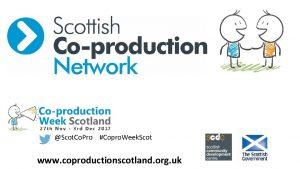 Scot Co Pro Copro Week Scot www coproductionscotland