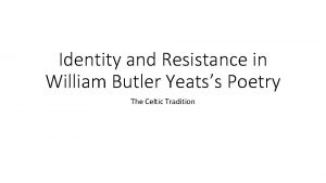 Identity and Resistance in William Butler Yeatss Poetry