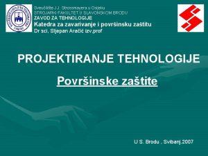 Sveuilite J J Strossmayera u Osijeku STROJARKI FAKULTET