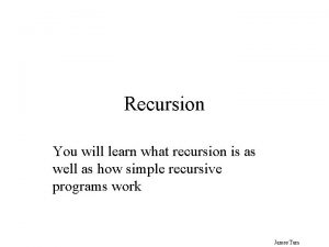Recursion You will learn what recursion is as