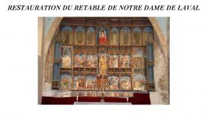 RESTAURATION DU RETABLE DE NOTRE DAME DE LAVAL