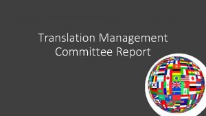 Translation Management Committee Report The Translation Management Committee