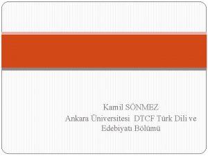 Kamil SNMEZ Ankara niversitesi DTCF Trk Dili ve