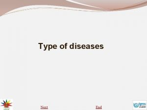 Type of diseases Next End Type of diseases