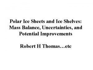 Polar Ice Sheets and Ice Shelves Mass Balance