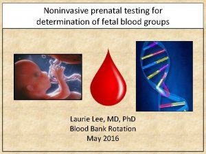 Noninvasive prenatal testing for determination of fetal blood