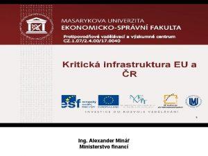 Ing Alexander Min Ministerstvo financ Kritick infrastruktura EU