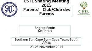 CSTL Sharing Meeting 2015 Parents ClubClub des Parents