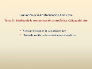 Evaluacin de la Contaminacin Ambiental Tema 5 Medida