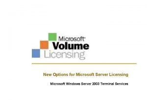 New Options for Microsoft Server Licensing Microsoft Windows