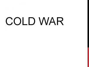 COLD WAR QOD What are the political social