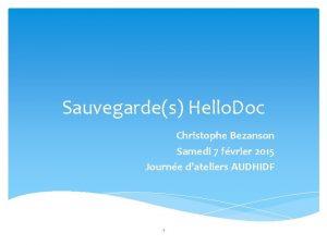 Sauvegardes Hello Doc Christophe Bezanson Samedi 7 fvrier