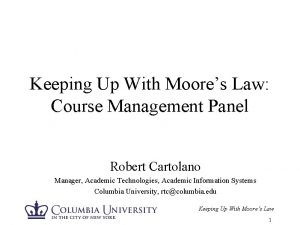 Keeping Up With Moores Law Course Management Panel