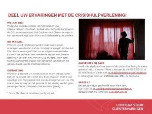 DEEL UW ERVARINGEN MET DE CRISISHULPVERLENING WIE ZIJN