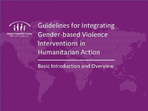 Guidelines for Integrating Genderbased Violence Interventions in Humanitarian
