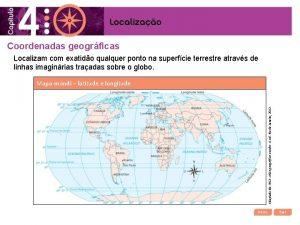 Coordenadas geogrficas Localizam com exatido qualquer ponto na