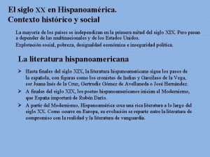 El siglo XX en Hispanoamrica Contexto histrico y