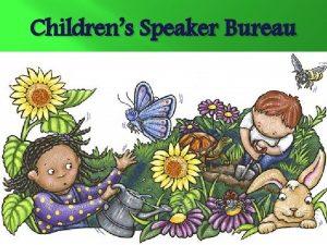 Childrens Speaker Bureau Childrens Speaker Bureau CSB created