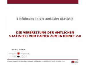 Einfhrung in die amtliche Statistik DIE VERBREITUNG DER