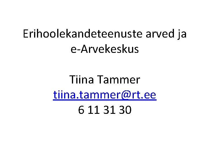Erihoolekandeteenuste arved ja eArvekeskus Tiina Tammer tiina tammerrt