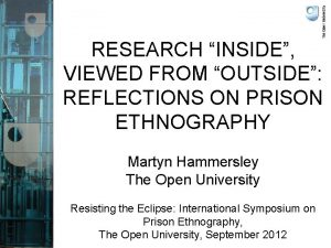 RESEARCH INSIDE VIEWED FROM OUTSIDE REFLECTIONS ON PRISON