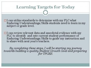 Learning Targets for Today I can utilize standards