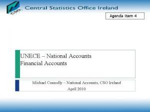 Agenda item 4 UNECE National Accounts Financial Accounts