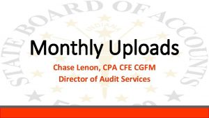 Monthly Uploads Chase Lenon CPA CFE CGFM Director