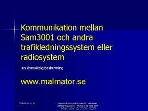 Kommunikation mellan Sam 3001 och andra trafikledningssystem eller