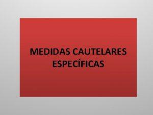 MEDIDAS CAUTELARES ESPECFICAS MEDIDAS PARA FUTURA EJECUCIN FORZADA