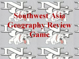 Southwest Asia Geography Review Game Mediterranea n Sea