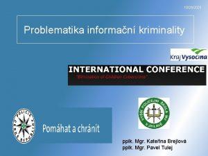 10262020 Problematika informan kriminality pplk Mgr Kateina Brejlov