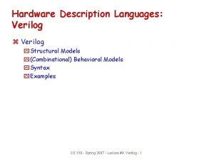 Hardware Description Languages Verilog z Verilog y Structural