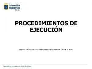 PROCEDIMIENTOS DE EJECUCIN VICERRECTORA DE INVESTIGACIN E INNOVACIN