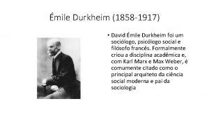 mile Durkheim 1858 1917 David mile Durkheim foi