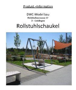 Produkt Information DWCModellbau Richthofenstrasse 37 D Geislingen Rollstuhlschaukel