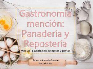 Gastronoma mencin Panadera y Repostera Mdulo Elaboracin de