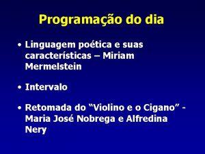 Programao do dia Linguagem potica e suas caractersticas