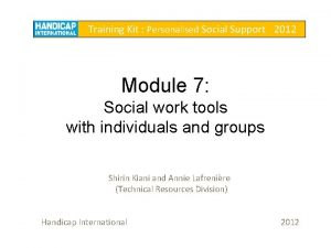 Training Kit Personalised Social Support 2012 Module 7
