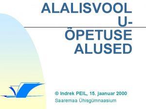ALALISVOOL UPETUSE ALUSED Indrek PEIL 15 jaanuar 2000