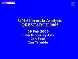 GMS Formula Analysis QRESEARCH 2005 09 Feb 2006