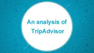 2016 An analysis of Trip Advisor LOREM IPSUM