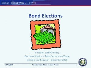 Bond Elections Tim Juro Staff Attorney Elections Division