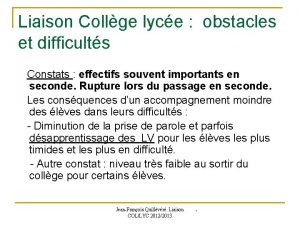 Liaison Collge lyce obstacles et difficults Constats effectifs