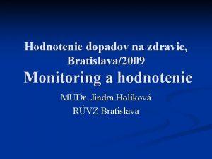 Hodnotenie dopadov na zdravie Bratislava2009 Monitoring a hodnotenie