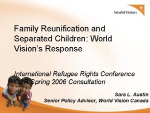 Family Reunification and Separated Children World Visions Response