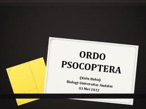ORDO PSOCOPTE RA Kutu Buku BiologiUn iversitas A