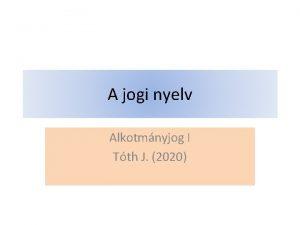 A jogi nyelv Alkotmnyjog I Tth J 2020