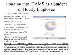 Logging into ITAMS as a Student or Hourly