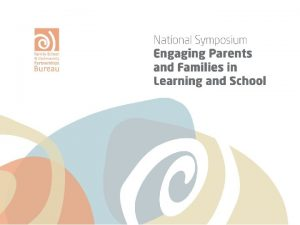 ENGAGING FAMILIES IN THE EARLY CHILDHOOD DEVELOPMENT STORY